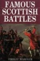 Famous Scottish Battles by Philip Warner