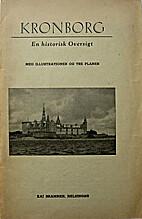 Kronborg : En historisk Oversigt : Med…