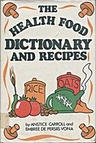 The health food dictionary with recipes by…