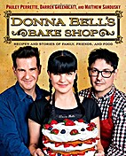 Donna Bell's Bake Shop: Recipes and Stories…