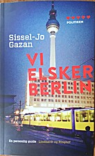 Vi elsker Berlin : en personlig guide by…