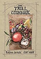 The Troll Cookbook by Karima Cammell