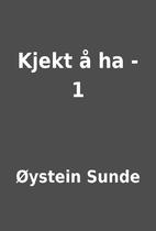 Kjekt å ha - 1 by Øystein Sunde