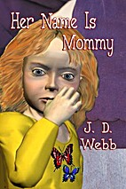 Her Name Is Mommy by J. D. Webb
