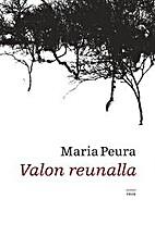 Valon reunalla by Maria Peura