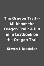 The Oregon Trail -- All About the Oregon…