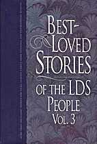 Best Loved Stories of the LDS People, Volume…