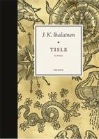 Tisle : Runoja by J. K. Ihalainen