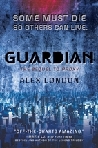 Guardian (Proxy) by Alex London