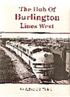 The hub of Burlington lines West: Lincoln…