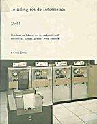 Inleiding tot de Informatica Deel 1 by I.…