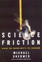 Science Friction: Where the Known Meets the…