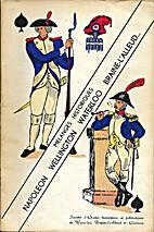 Mélanges historiques Napoléon, Wellington,…