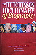 The Hutchinson Dictionary of Biography