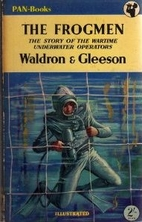 The Frogmen by T. J. Waldron