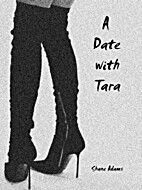 A Date With Tara by shane adams