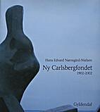 Ny Carlsbergfondet 1902-2002. 3 by Hans…