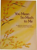 You Mean So Much to Me by Susan Polis Schutz