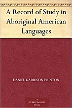 A Record of Study in Aboriginal American…