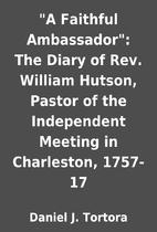 A Faithful Ambassador: The Diary of Rev.…