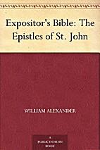 Expositor's Bible: The Epistles of St. John…