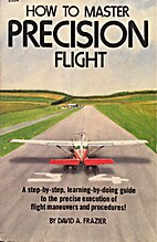 How to master precision flight by David…
