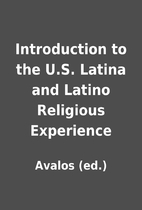 Introduction to the U.S. Latina and Latino…
