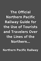 The Official Northern Pacific Railway Guide…
