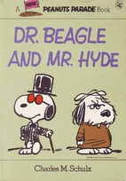 Dr. Beagle and Mr. Hyde (Peanuts parade) by…