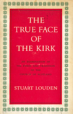 The True Face of the Kirk by Stuart Louden