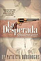 La Desperada by Patricia Burroughs