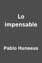 Lo impensable by Pablo Huneeus