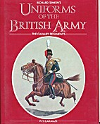 Uniforms of the British Army: The Cavalry…