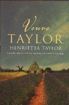 Veuve Taylor by Henrietta Taylor