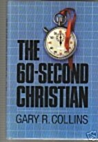 The 60-second Christian by Gary R. Collins