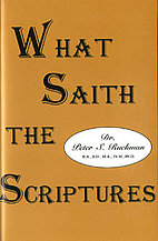 What Saith the Scriptures by Peter S Ruckman