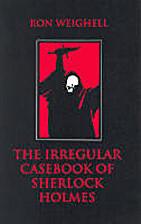 The Irregular Casebook of Sherlock Holmes by…