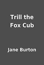 Trill the Fox Cub by Jane Burton