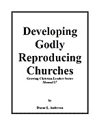 Developing Godly Reproducing Churches by…