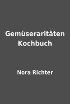 Gemüseraritäten Kochbuch by Nora Richter