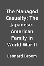 The Managed Casualty: The Japanese-American…