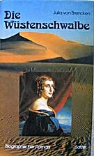 Die Wüstenschwalbe. Biographischer Roman by…