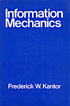 Information Mechanics by Frederick W. Kantor