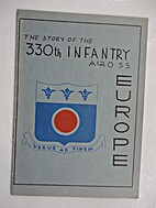 The Story of the 330th Infantry Across…