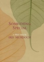 Something Special: A Story by Iris Murdoch