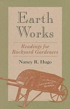 Earth Works: Readings for Backyard Gardeners…