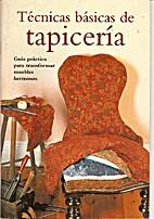 Técnicas básicas de tapicería by Ron…