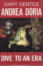 Andrea Doria: Dive to an Era by Gary Gentile