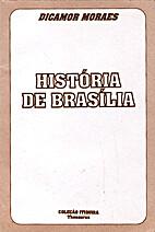 História de Brasília by Dicamor Moraes