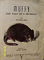 Muffy: The Tale of a Muskrat by Zenobia Bird